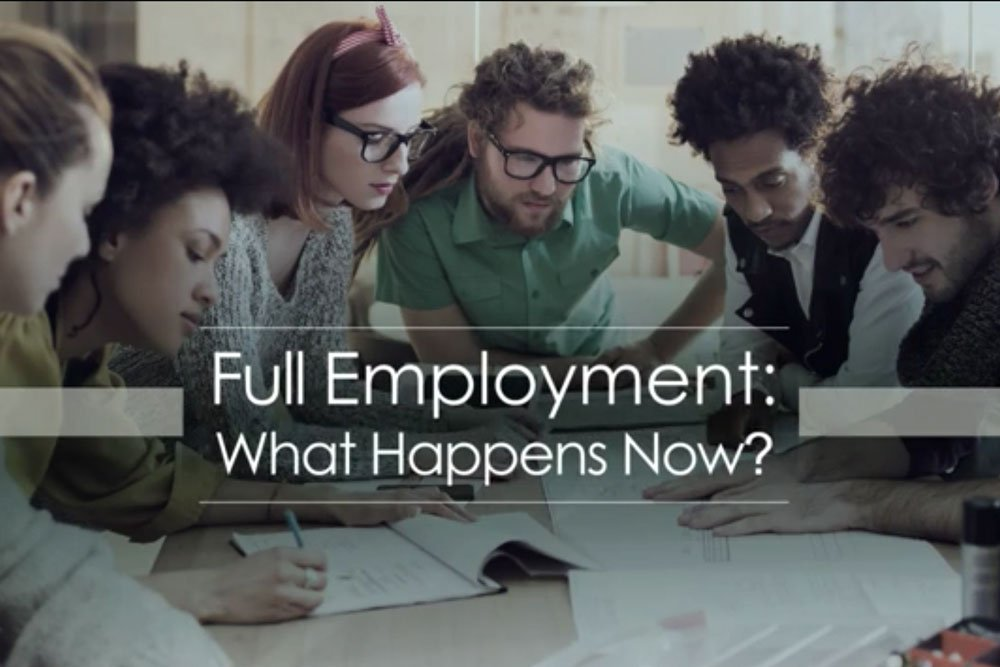 Cover image for the video showing the impact of what full employment will do in the marektplace